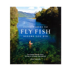 Fifty Places To Fish Before You Die Book