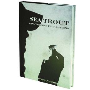 Sea Trout - Tips, Tricks & Tribulations Book
