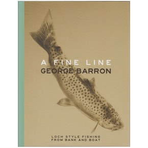 A Fine Line : Loch Style Fishing From Bank And Boat Book
