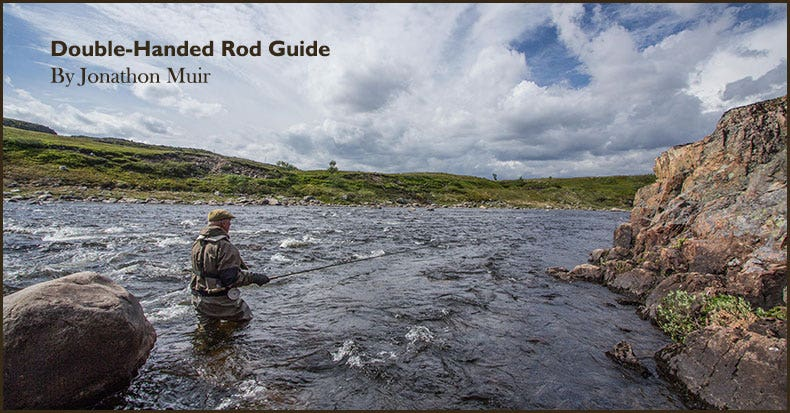 Which Double Handed Fly Fishing Rod?